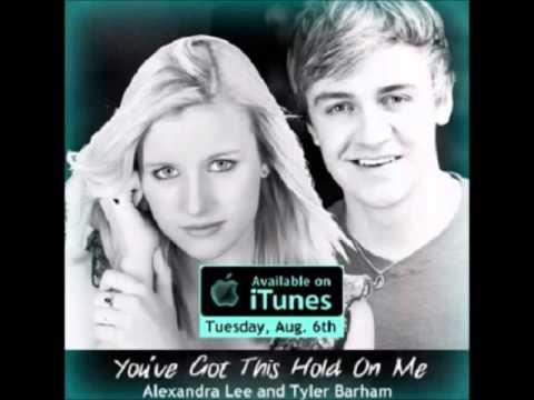 Tyler Barham & Alexandra Lee  You've Got This Hold On Me  Studio Version