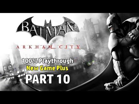 Batman: Arkham City - 100% New Game Plus Playthrough Part 10