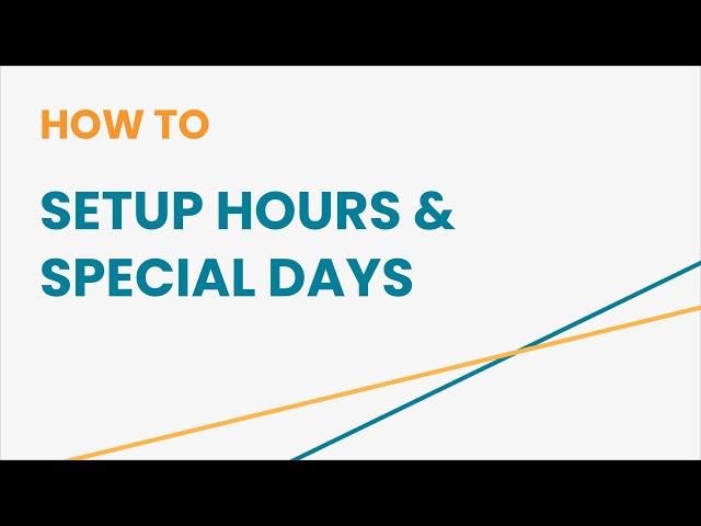 How to Setup Hours & Special Days