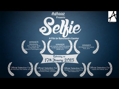 SELFIE | Award Winning Short Film | Aghaaz Productions | 2015