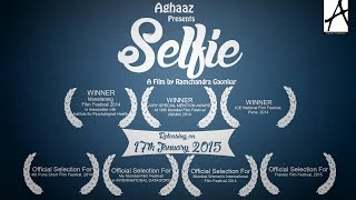 SELFIE | Award Winning Short Film | Aghaaz Productions | 2015