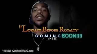 VK Sed Loyalty Before Royalty Intro Offcial Music Video
