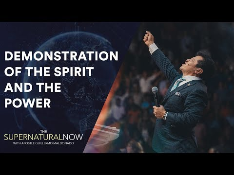 The Demonstration of the Spirit and Power - The Supernatural Now | Aired on February 25, 2018