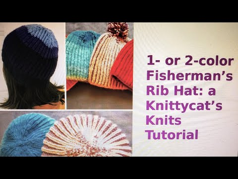 1- Or 2-color Fisherman's Rib Hat - A Knittycat's Knits Tutorial
