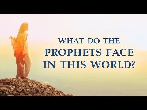 WHAT DO THE PROPHETS FACE IN THIS WORLD?