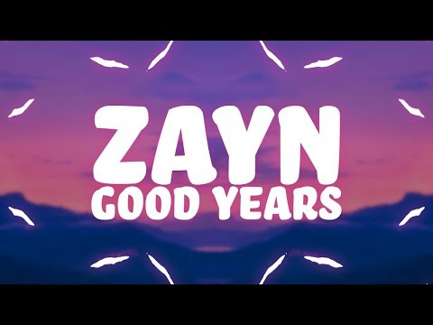 Zayn - Good Years (Lyrics) 🎵