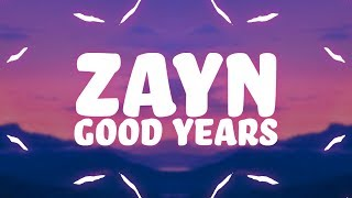 Zayn Good Years Lyrics.mp3