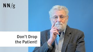Don't Drop The Patient! Examine the Entire System (Don Norman)