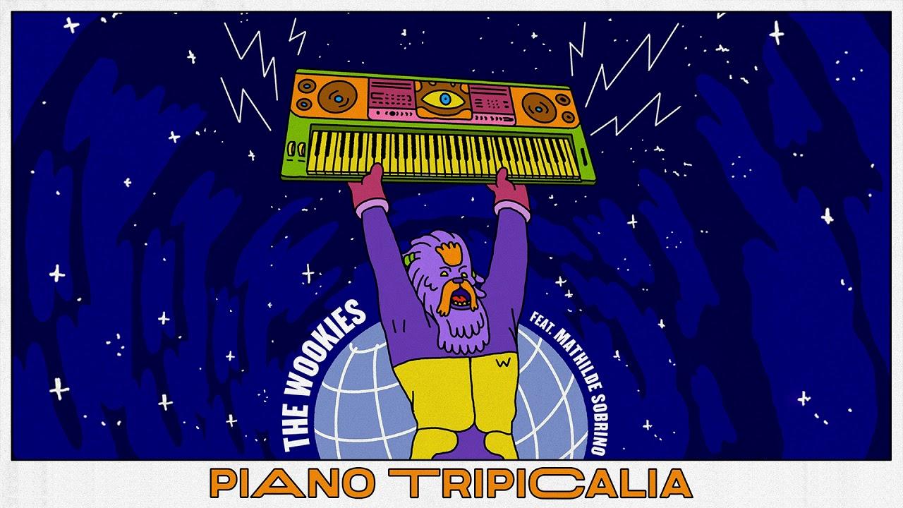 The Wookies - Piano Tripicalia (ft. Mathilde Sobrino)