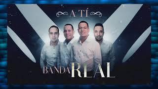 Banda Real - A Ti (Audio Oficial)