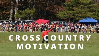 CROSS COUNTRY MOTIVATION