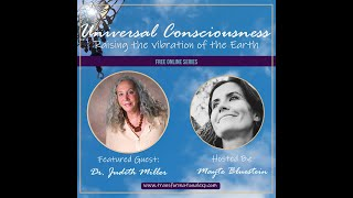 Dr. Judith Miller - Universal Consciousness, Holotropic Breathwork, resistance, opening up and more