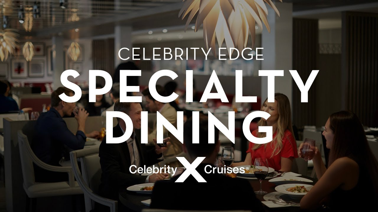 Specialty Dining Restaurants On Edge Celebrity Cruises