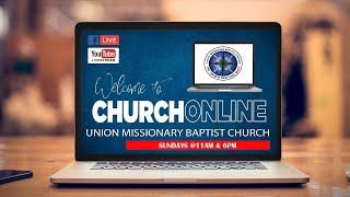 Union Missionary Baptist Church- Live Stream-Pastor James H. Nixon April 26, 2020