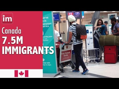 7.5 Million Immigrants in Canada | Immigration to Canada (2017)