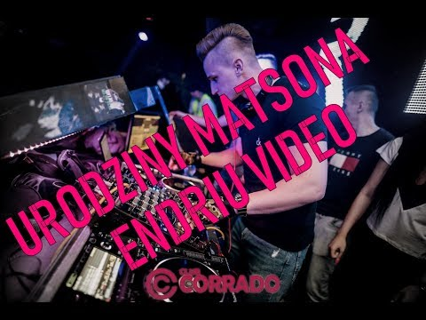 URODZINY MATSONA 🎁 DJ ENDRIU   🎥 CORRADO CLUB SUCHOWOLA 🔥