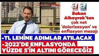 Bakan Albayrak'tan Dolarizasyon Ve Enflasyon Mesajı