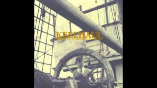 Keelhaul - Subject to Change Without Notice (Full Album 2004)