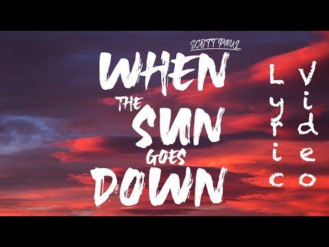 Scott Paul - When The Sun Goes Down (Lyric Video)