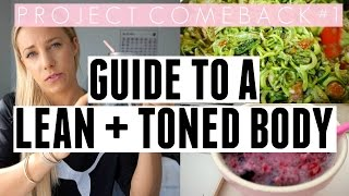 Guide to a Lean and Toned Body | Project Comeback ep.1