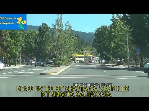 Reno NV to Mt Shasta CA 2015 HD