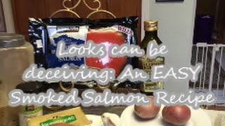 Looks Can Be Deceiving: An Easy Smoked Salmon Recipe