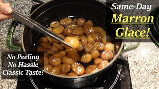 Easy 2-hr Marron Glace from Frozen Chestnuts!