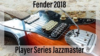 2018 Fender Player Series Jazzmaster | Overview and Alternative/Grunge tones