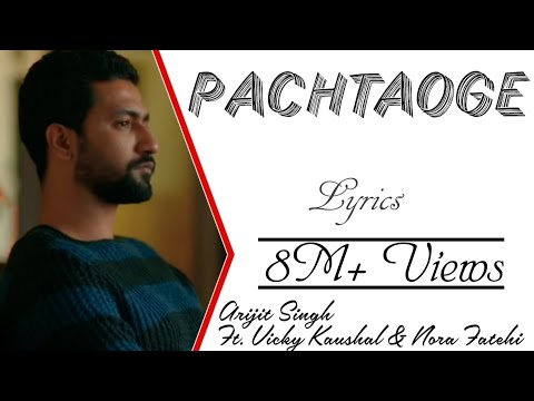 Arijit Singh - Pachtaoge Lyrics Video ▪ Jaani Ve ▪ Vicky Kaushal & Nora Fatehi ▪ Jaani ▪ B Praak