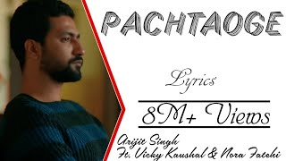 Arijit Singh - Pachtaoge Lyrics Video ▪ Jaani Ve ▪ Vicky Kaushal & Nora Fatehi ▪ Jaani ▪ B Praak