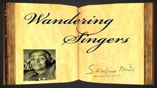 Wandering Singers by Sarojini Naidu - Poetry Reading