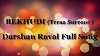 BEKHUDI  ( Teraa Surroor ) Darshan Raval Full Song