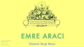 Emre Aracı - Osmanlı Sergi Marşı [Osmanlı Sarayında Avrupa Müziği © 2000 Kalan Müzik ]