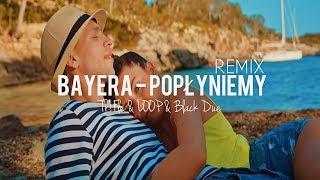 BAYERA - Popłyniemy (Tr!Fle & LOOP & Black Due REMIX) NOWOŚĆ DISCO POLO 2019 mp3