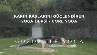 Karın Kaslarını Güçlendirici Yoga Dersi (Core Yoga) | Gözde İle Yoga