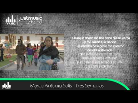Marco Antonio Solís - Tres Semanas  Lyrics HD