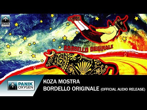 Koza Mostra - Bordello Originale - 2017 Version - Official Audio Release
