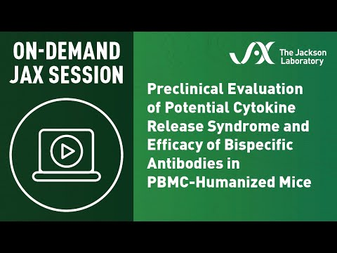Preclinical Evaluation of Potential CRS & Efficacy of Bispecific Antibodies in PBMC-Humanized Mice