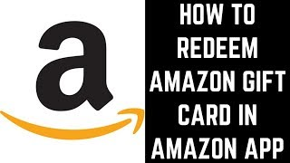 How to Redeem Amazon Gift Card in Amazon App
