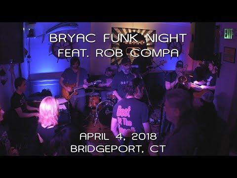 BRYAC Funk Night feat. Rob Compa: 2018-04-04 - BRYAC; Bridgeport, CT (Complete Show) [4K]