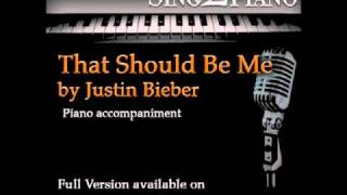 """JUSTIN BIEBER """"That Should Be Me"""" (Piano backing for your cover/karaoke version)"""