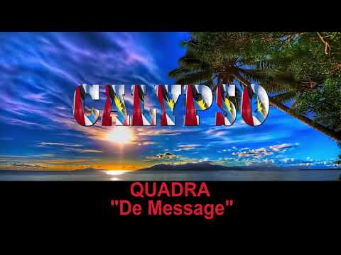 Quadra - De Message (Antigua 2019 Calypso)