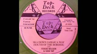 FERDIE NELSON & IVAN YAP - Ska Down Jamaica Way (South Of The Border) [1965]