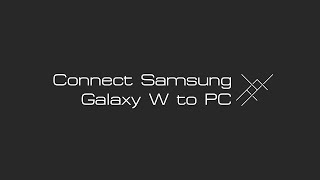 Connect Samsung Galaxy W I8150 to PC (English Language)