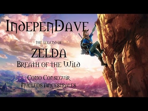 NÚCLEO ANCESTRAL - INDEPENDAVE - ZELDA BREATH OF THE WILD