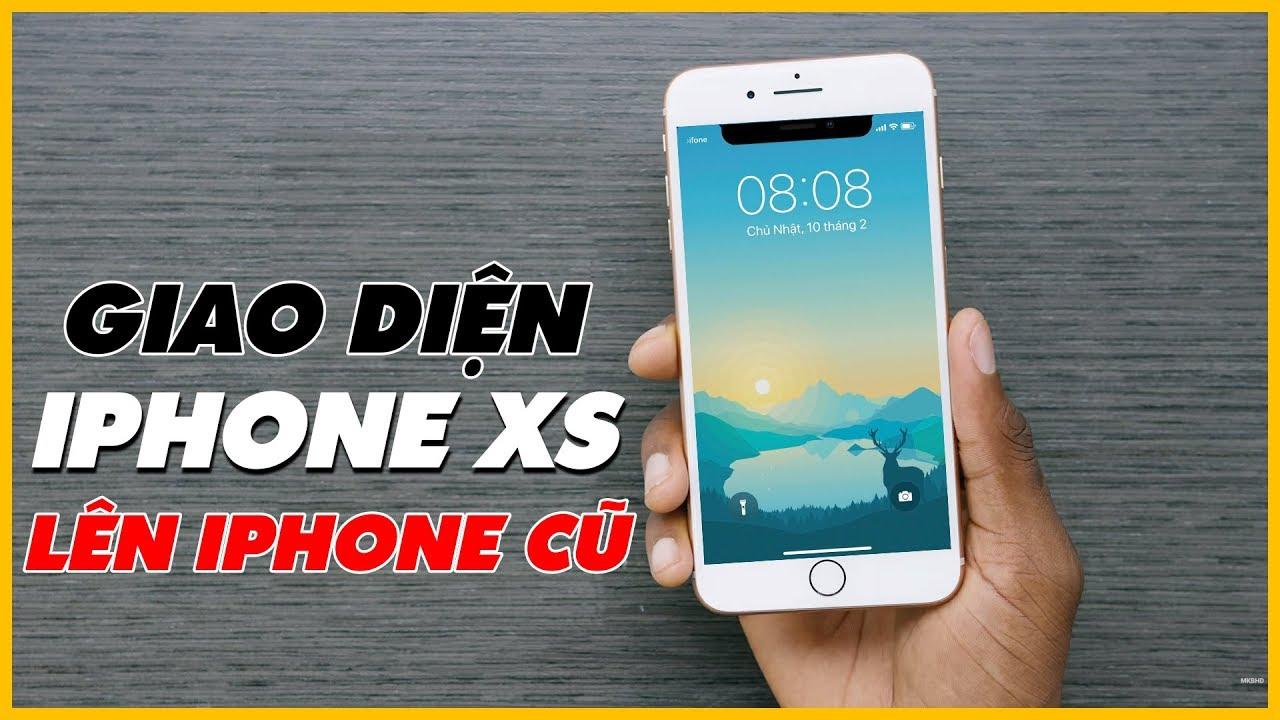 Cài Đặt Giao Diện iPhone XS Max Lên Tất Cả iPhone Cũ   Truesmart