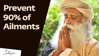 Prevent 90% of Diseases With These Two Things - Sadhguru