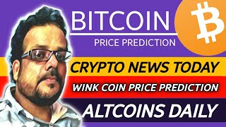 Bitcoin | Altcoins | wink Price Prediction | Cryptocurrency News Today | HINDI/हिन्दी में