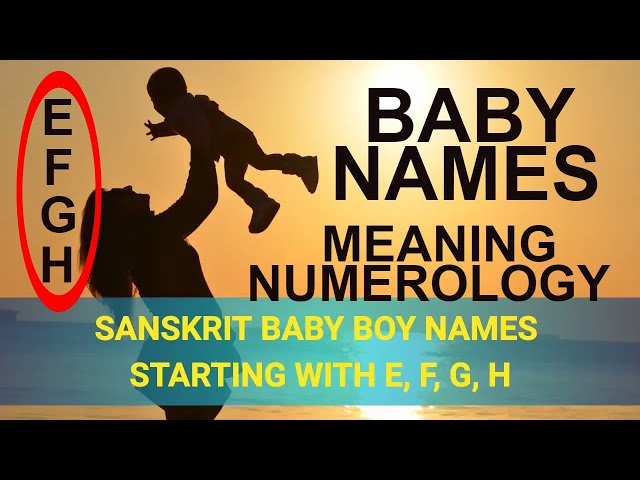 Baby Boy Names Starting With E, F, G, H in Sanskrit/ Hindi
