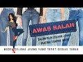AWAS SALAH PILIH CELANA JEANS! Model Celana Jeans yang Tepat untuk 5 Bentuk Tubuh Berbeda!